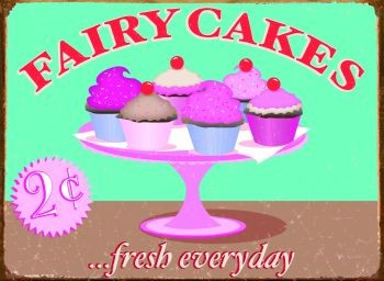 FAIRY CAKES metal sign