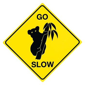 KOALA - Go slow metal sign