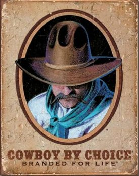 Metalowa tabliczka COWBOY BY CHOICE - Branded For Life