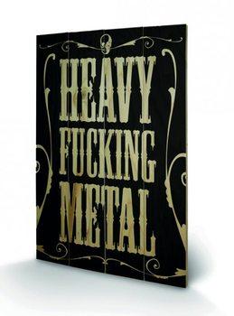 Obraz na drewnie Heavy Fucking Metal