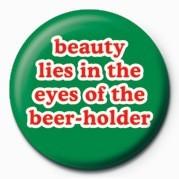Odznaka BEAUTY LIES IN THE EYES OF