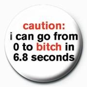 Odznaka BITCH - CAUTION