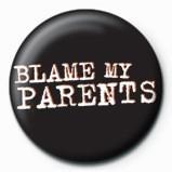 Odznaka BLAME MY PARENTS