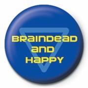 Odznaka BRAINDEAD AND HAPPY