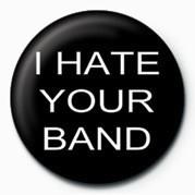 Odznaka I HATE YOUR BAND