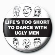 Odznaka LIFE'S TOO SHORT TO DANCE-