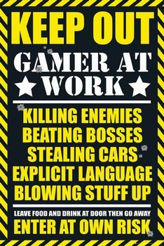 Gaming - keep out Poster, Art Print