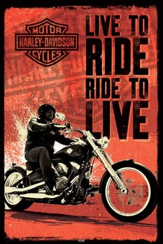 HARLEY DAVIDSON - live to ride posters | art prints