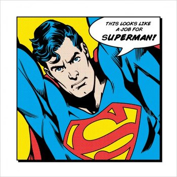 Superman - Looks Like A Job For Art Print