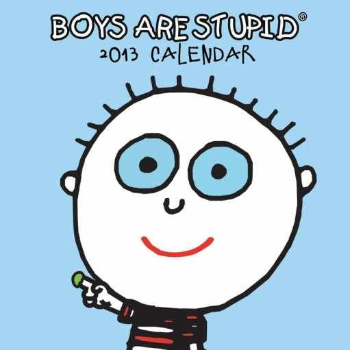 Kalendarz 2013 - BOYS ARE STUPID Kalendarz