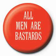 Odznaka ALL MEN ARE BASTARDS