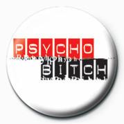 Odznaka BITCH - PSYCHO BITCH