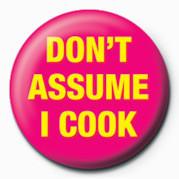 Odznaka DON'T ASSUME I COOK