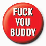 Odznaka FUCK - FUCK YOU BUDDY