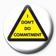 Odznaka I don't do commitment