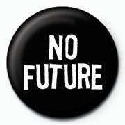 Odznaka NO FUTURE - no hay futuro