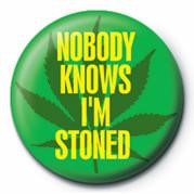 Odznaka NOBODY KNOWS I'M STONED