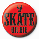 Odznaka SKATE OR DIE - red
