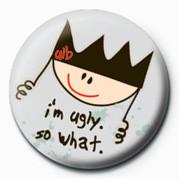 Odznaka Ugly Little Bitch (I'm Ugl