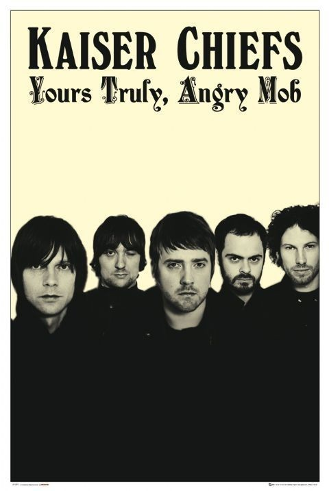 Plakat Kaiser Chiefs - yours truly...