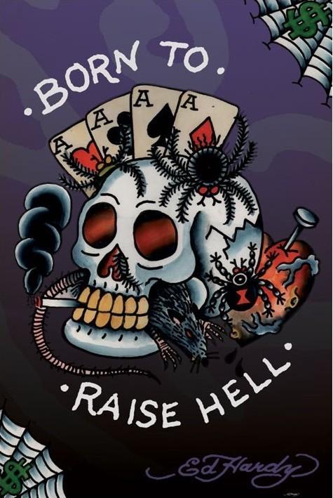 Ed Hardy - born to raise hell Poster, Art Print