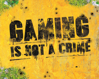 Gaming - Is Not A Crime Affiche