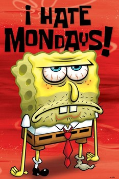 SPONGEBOB - i hate mondays Affiche