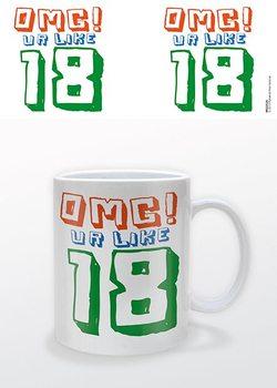 Mug Ages - OMG UR 18!