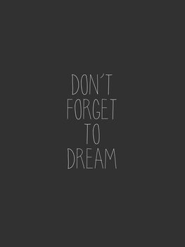 Kuva Dont forget to dream