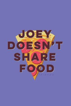 Art Poster Friends - Joey doesn't share food