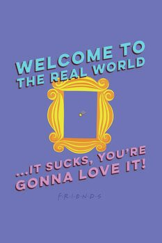 Art Poster Friends - Welcome to the real world