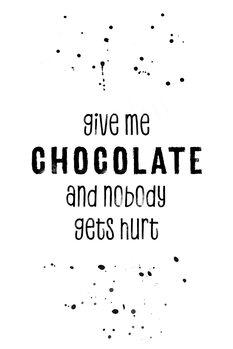 Ilustração GIVE ME CHOCOLATE AND NOBODY GETS HURT