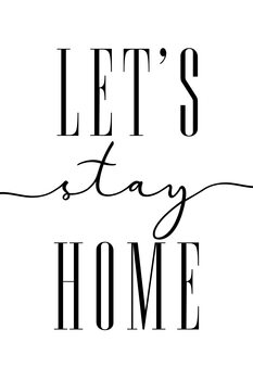 Illustration Let's stay home typography art