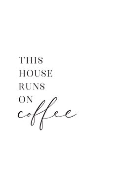 Ilustração This house runs on coffee typography art