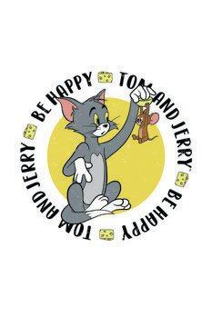 Impressão de arte Tom& Jerry - Be Happy