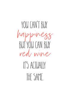 Illustration YOU CAN'T BUY HAPPINESS – BUT RED WINE
