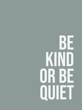 Ilustração Be kind or be quiet