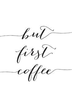Ilustração But first cofee in black script
