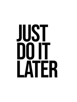 Ilustração Just do it later
