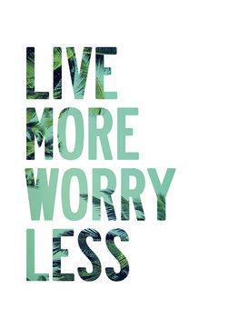 Ilustração Live more worry less