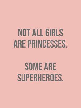 Ilustração not all girls are princesses