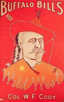 Reprodução do quadro Poster advertising Buffalo Bill's Wild West show, published by Weiners Ltd., London