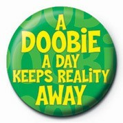 A DOOBIE A DAY KEEPS REALI Badges