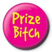 BITCH - PRIZE BITCH Badge