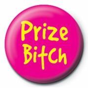 BITCH - PRIZE BITCH Badge