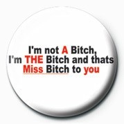 BITCH - THAT'S MISS BITCH Badge