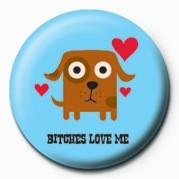 D&G (Bitches Love Me) Badge