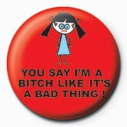 D&G - TRENDY WENDY (BITCH) Badge