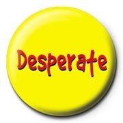 Desperate Badge
