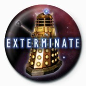 DOCTOR WHO - EXTERMINATE Badge